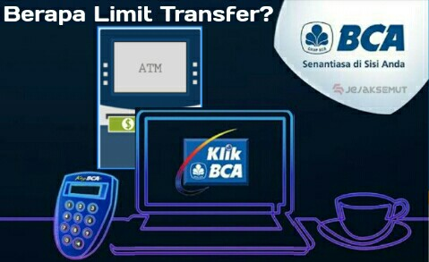 Limit Minimal Transfer Bca Di Atm M Bca Klikbca Jejaksemut