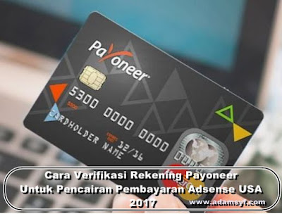 Cara Verifikasi Rekening Payoneer Untuk Pencairan Pembayaran Adsense US 2017