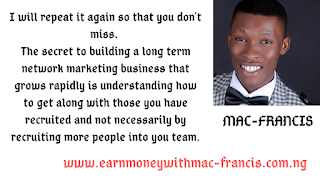 ONE STRATEGY TO ADOPT IF YOU INTEND TO GROW A LONG LASTING TEAM IN YOUR NETWORK MARKETING BUSINESS.