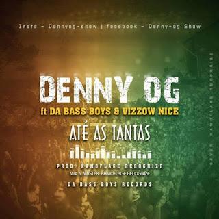 Denny OG feat Da Bass Boys & Vizzow Nice - Até as Tantas