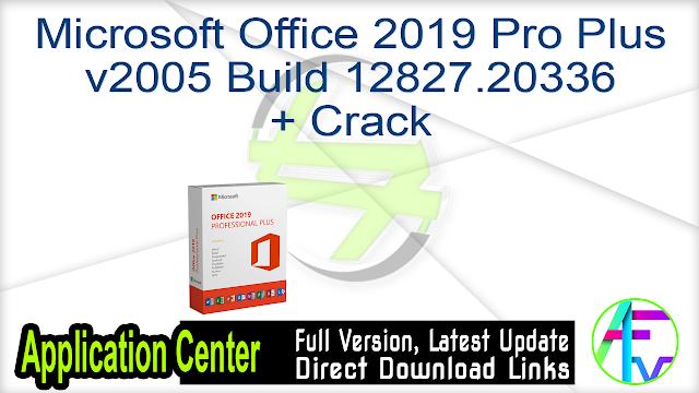 Microsoft Office 2019 Pro Plus v2005 Build 12827.20336 + Crack