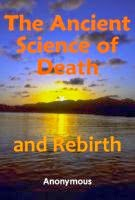Ancient Science of Death and Rebirth Free Ebook