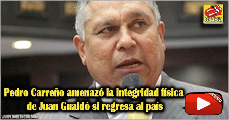 Pedro Carreño amenazó contra la integridad de Juan Guaidó si regresa al país