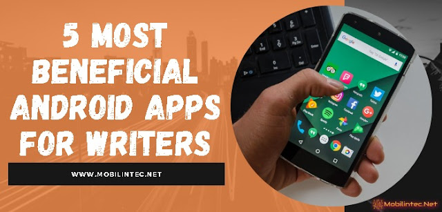 5 Most Beneficial Android Apps For Writers