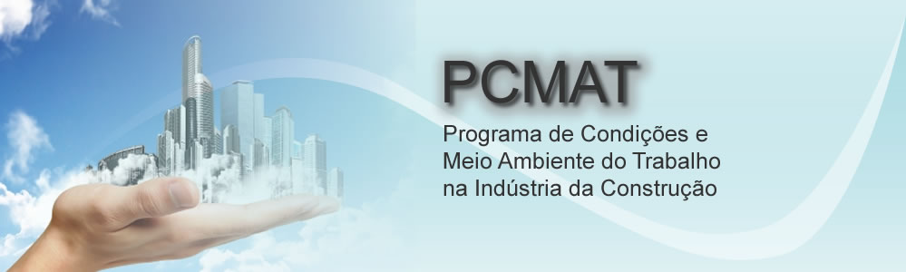 PCMAT ( Programa de Condições e Meio Ambiente do Trabalho)