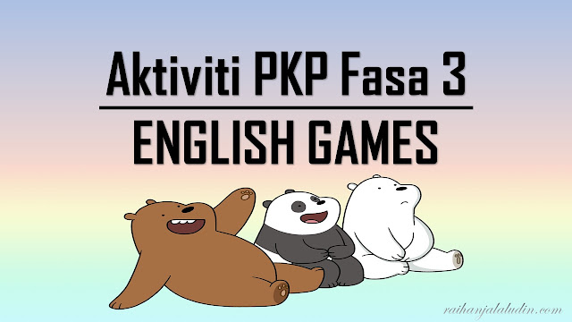 Aktiviti PKP Fasa 3 : English Games