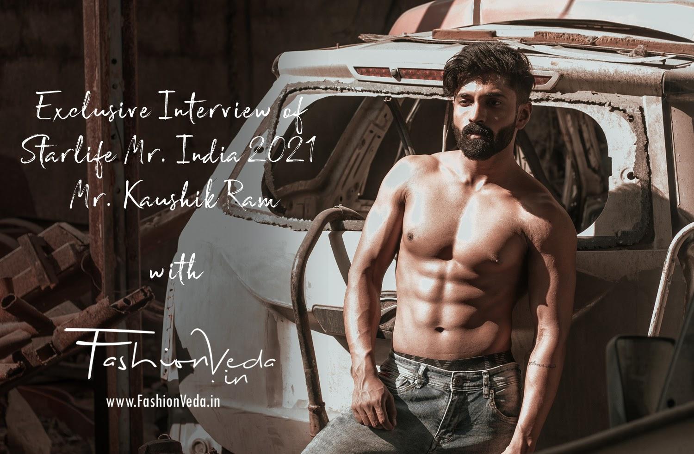 Exclusive Interview of Starlife Mr. India 2021 - Mr. Kaushik Ram