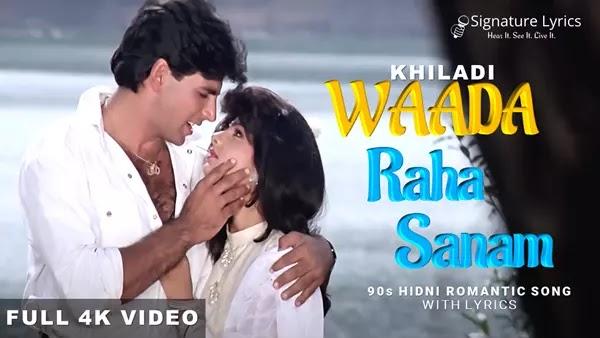 Wada Raha Sanam Lyrics - Khiladi | Abhijeet - Alka Yagnik