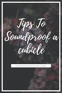 soundproof a cubicle effectively