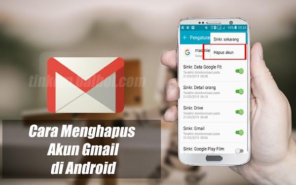 Cara Menghapus Akun Gmail di Android Canggih Dengan Mudah