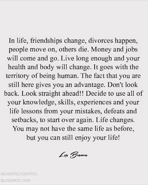 Life Changes Quotes Fascinating Life Changesyou May Not Have The Same Life As Before But You