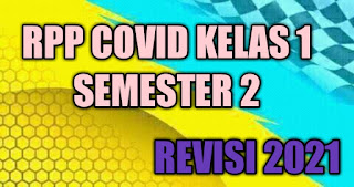 RPP Covid Kelas 1 Semester 2 Revisi 2021