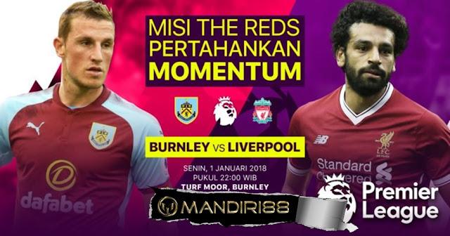 Prediksi Bola : Burnley Vs Liverpool , Senin 01 January 2018 Pukul 22.00 WIB