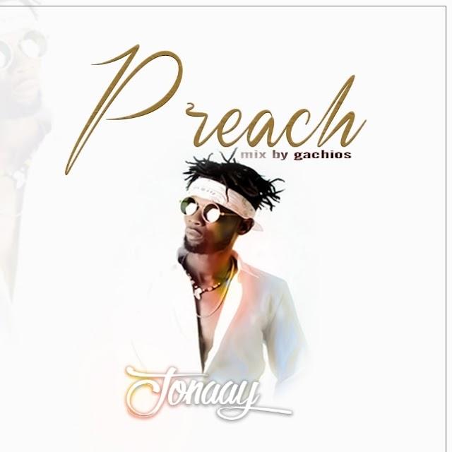 Jonaay – Preach (Mixed By Gachios)