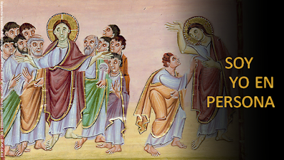 Evangelio según san Lucas (24, 35-48): Soy YO en persona