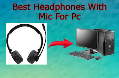Best Headphones With Mic For Pc