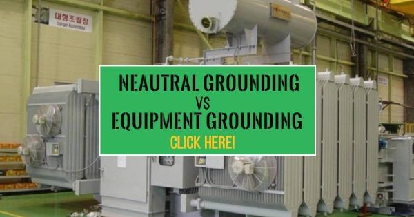 Neutral%2BGrounding%2B%2528Earthing%2529%2Band%2BEquipment%2BGrounding