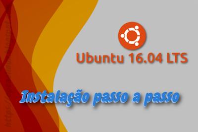 Guia de instalação do Ubuntu 16.04 LTS (Xenial Xerus)