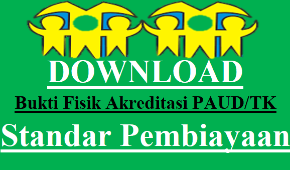 Download Bukti Fisik Akreditasi PAUD/TK Standar Pembiayaan
