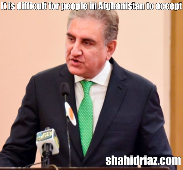 Interview with Shah Mehmood Qureshi: It is still difficult for some people in Afghanistan to admit that Pakistan is sincere