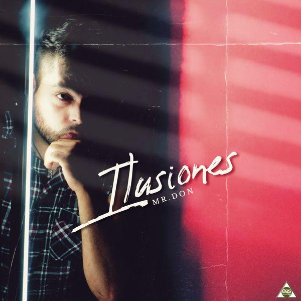 Mr. Don – Ilusiones (Single) 2021 (Exclusivo WC)