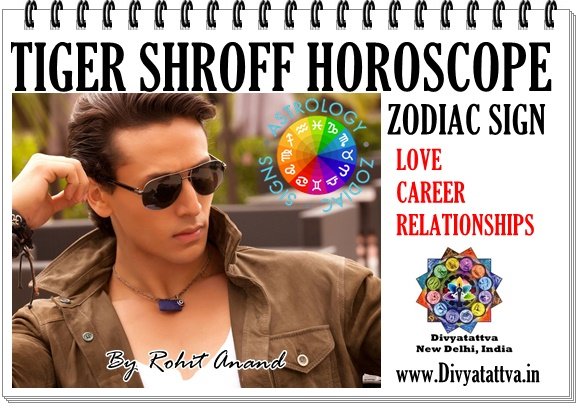 Tiger Shroff kundali, horoscope astrology, natal charts, Zodiac sign birthday