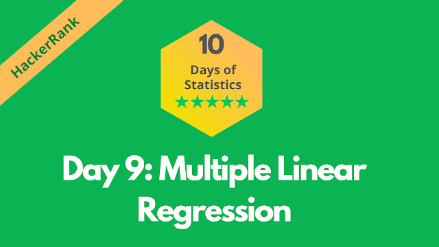 HackerRank Day 9: Multiple Linear Regression | 10 Days of Statistics solution