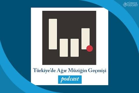 Türkiye'de Ağır Müziğin Geçmişi Podcast