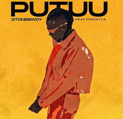 Stonebwoy - Putuu(Pray Freestyle) [Audio MP3 + Stream Link]