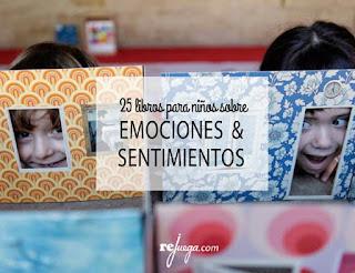 http://rejuega.com/blog/reflexiones-y-recursos/literatura-infantil/25-libros-sobre-emociones-y-sentimientos-para-ninos/