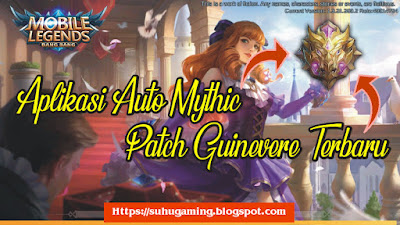 Aplikasi Auto Mythic Apk Patch Guinevere/ Khufra Mobile Legends