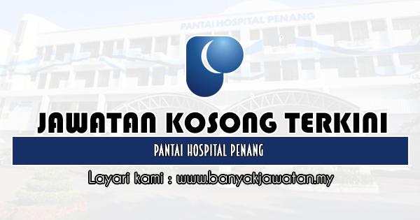 Jawatan Kosong 2020 di Pantai Hospital Penang