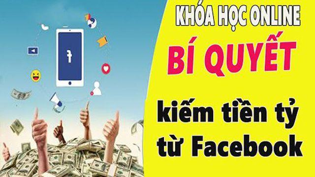 Bí Quyết Kiếm Tiền Tỷ Từ Facebook Marketing
