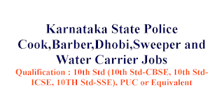 Cook,Barber,Dhobi,Sweeper and Water Carrier Jobs in Karnataka State Police