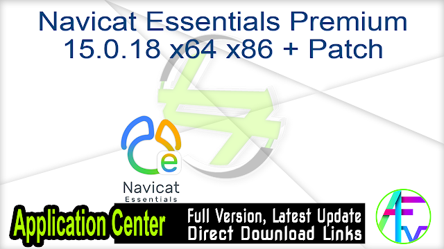 Navicat Essentials Premium 15.0.18 x64 x86 + Patch
