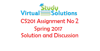 CS201 Assignment No 02 Spring 2017 Solution and Discussion