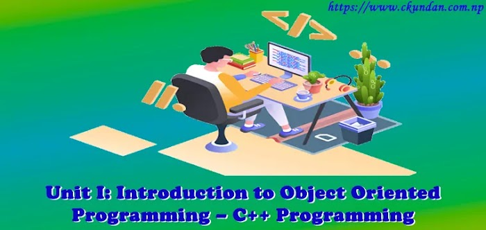 Unit I: Introduction to Object Oriented Programming – C++ Programming