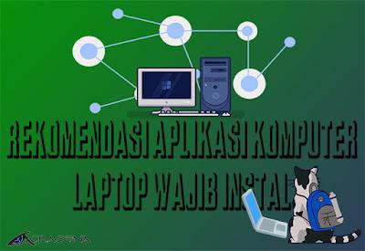 Rekomendasi Aplikasi Wajib Instal di Laptop atau Komputer
