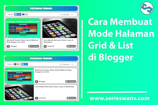 Cara Membuat Mode Halaman Grid dan List di Blogger