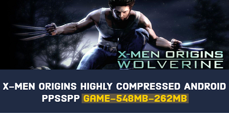 X-Men Origins Highly Compressed ppsspp For Android 260mb