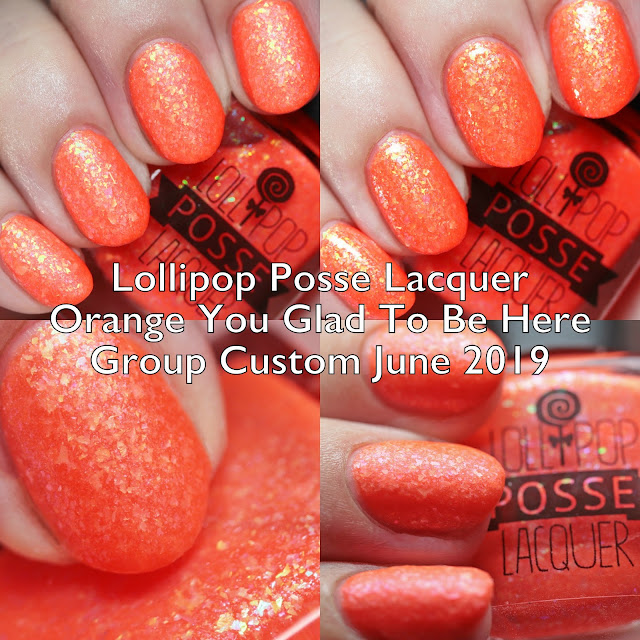 Lollipop Posse Lacquer Orange You Glad to Be Here June 2019 Group Custom