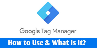 What is Google Tag Manager and How to Use?