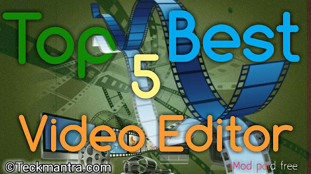 Top five best vidoe Editor Apk for free Download + download mod of top best 5 vidoe Editor apk