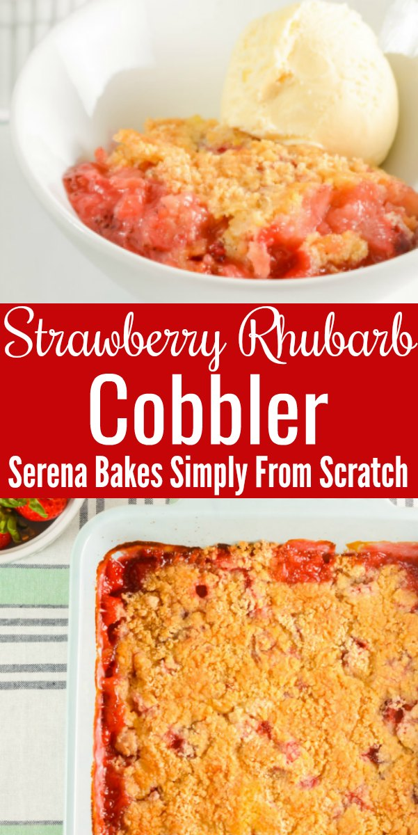 Strawberry Rhubarb Cobbler is truly a spring time old fashioned recipe that is easy to make as the cake mix recipes. No rolling needed from Serena Bakes Simply From Scratch.