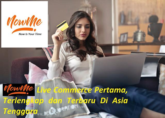 NOWME Live Commerce Pertama, Terlengkap dan Terbaru Di Asia Tenggara