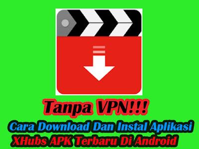 Download-Aplikasi-XHubs-APK-Terbaru-Di-Android