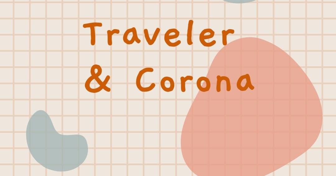 Nasib Traveler Di Tengah Pandemi Corona Jagungmanis Jalan Jalan