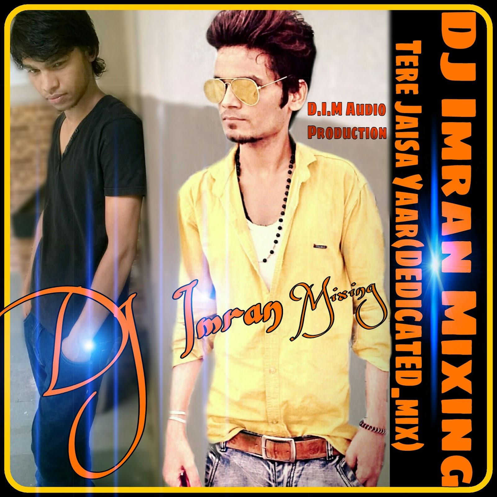 Imran Khan Song I Am Rider Mp3 Download: DJ Imran Mixing_D.I.M Audio Sagar M.P.: Download:-TERE