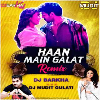HAAN MAIN GALAT (DESI BASS MIX) - DJ BARKHA KAUL X DJ MUDIT GULATI