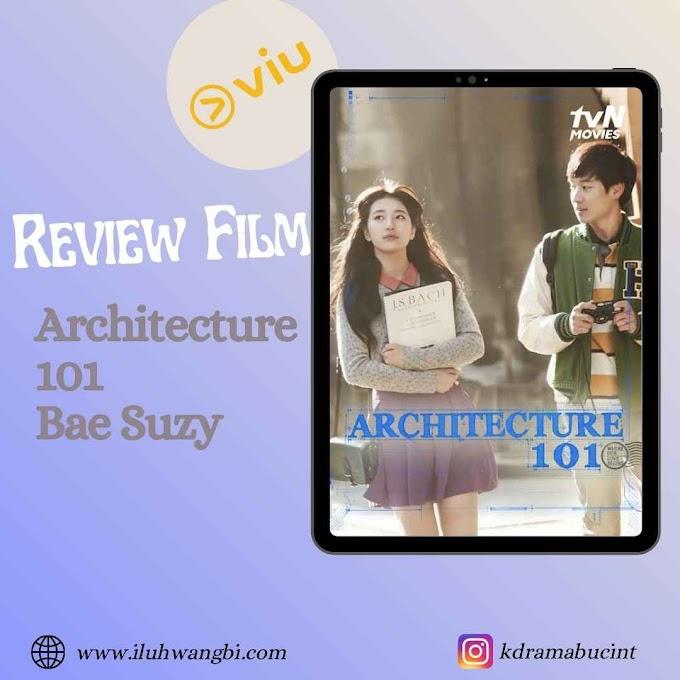Review Film Korea Architecture 101: Godaan Cinta Pertama